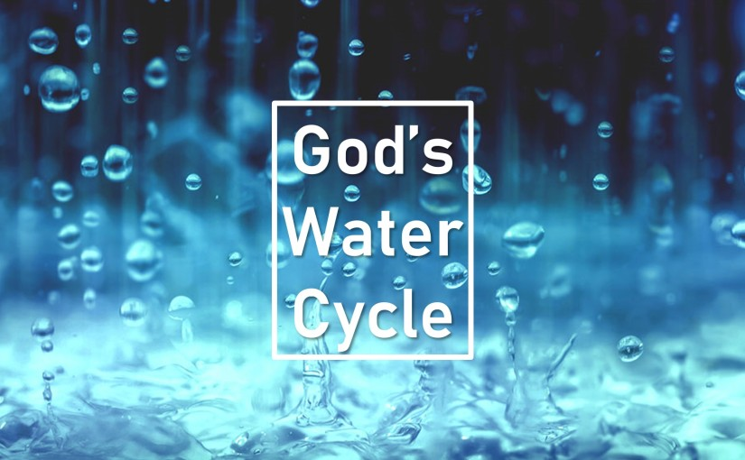 God's Water Cycle: May 1-7, 2019 (Wed-Tues): Read through Judges, 1 Samuel, and 1Corinthians