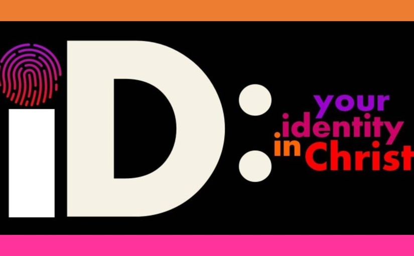 ID: Your Identity in Christ: April 22-30, 2019 (Mon-Tues): Read through Deuteronomy, Joshua, and Ephesians