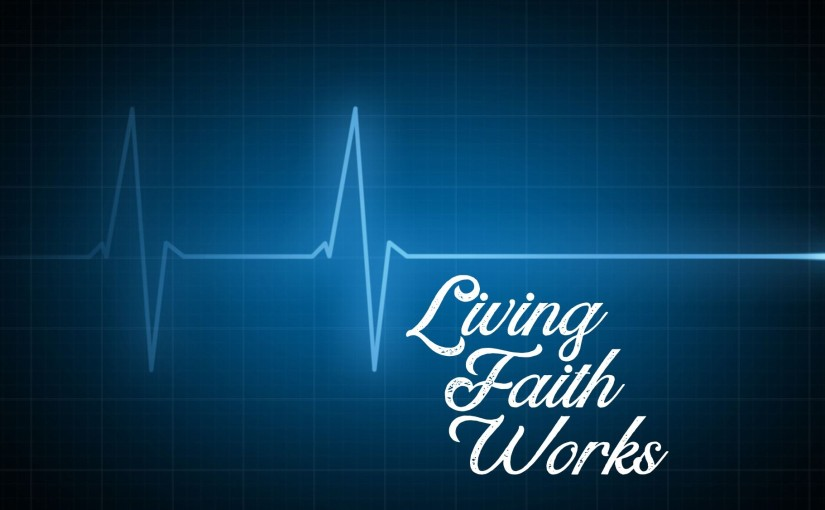 Living Faith Works (Days 15-21): Read through Psalms, Isaiah, and James